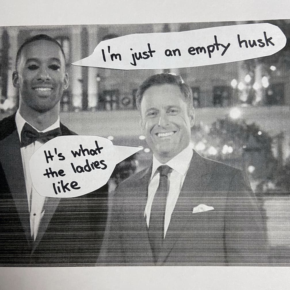 Matt James with blanked out eyes and a speech bubble saying 'I'm just an empty husk' and Chris Harrison with a speech bubble saying 'That's what the ladies like'